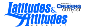 Latitudes & Attitudes Magazine (Formerly Cruising Outpost)